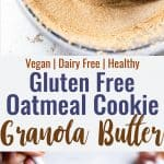 Oatmeal Cookie Granola Butter - It tastes like nut butter, granola and cookies had a baby! Gluten free, vegan and great on toast or just on a spoon! You'll never believe it's healthy! | #Foodfaithfitness | #Glutenfree  #Healthy #Vegan #Eggfree #Dairyfree