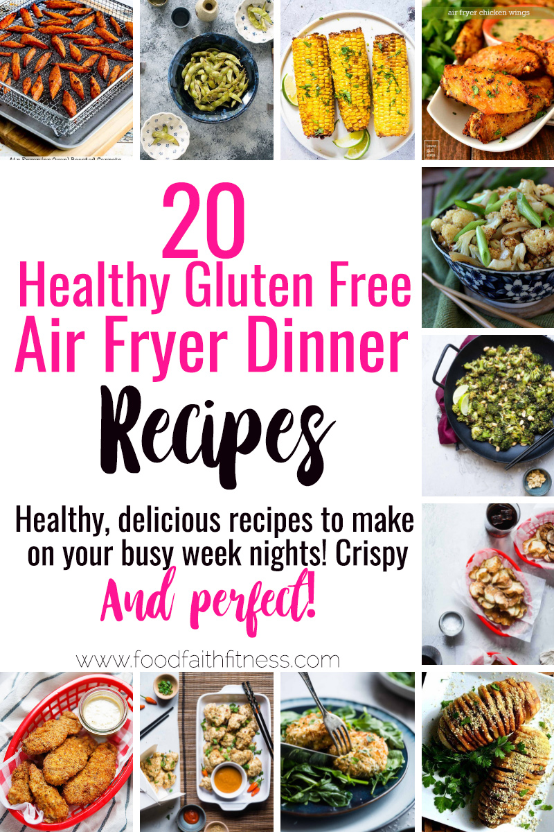 20 Gluten Free Healthy Air Fryer Recipes Food Faith Fitness