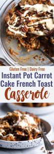 Carrot Cake Instant Pot French Toast Casserole - This dairy and gluten free Instant Pot French Toast Casserole tastes like waking up to carrot cake for breakfast! It's an easy, quick breakfast for any weekend! | #Foodfaithfitness | #Glutenfree #Healthy #Dairyfree #Easter #InstantPot