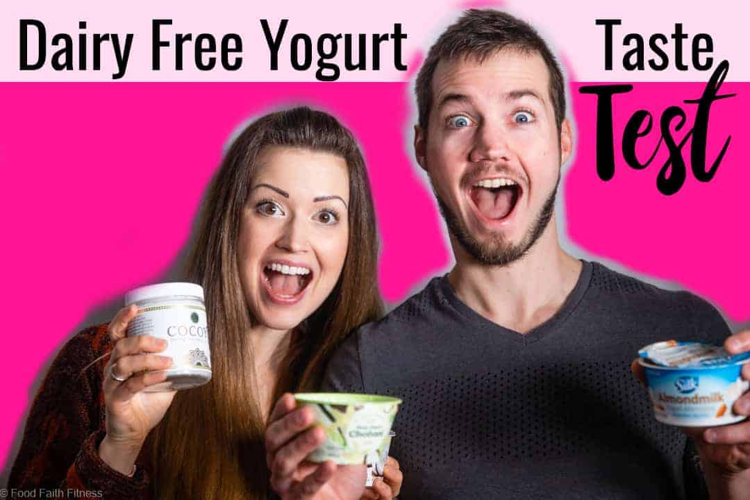 Non Dairy Yogurt Taste Test - Ever wondered what the Best Non Dairy Yogurt is? We taste tested 6 different kinds so that you can figure out what is the best option for you! | #Foodfaithfitness | #Dairyfree #glutenfree #healthy #vegan