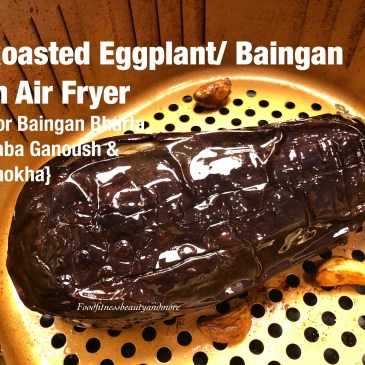 Air Fried Eggplant-Roast Baingan/Eggplant in Air Fryer
