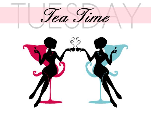 Tuesday Tea Time