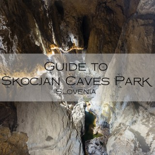 Guide to Visit Škocjan Caves Park, Slovenia