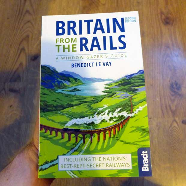 Britain from the rails by Benedict le Vay (Bradt Travel Guides)