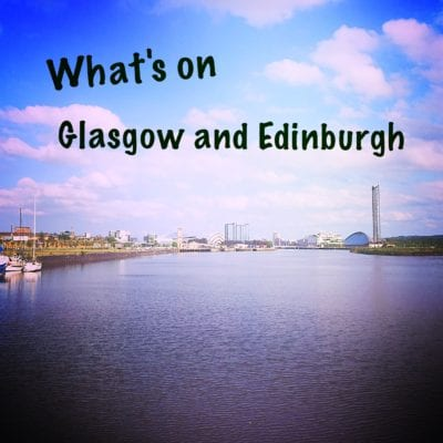 What's on Glasgow Edinburgh