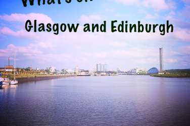 What's on Glasgow Edinburgh