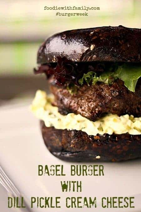 Bagel Burger with Dill Pickle Cream Cheese {Foodie with Family}