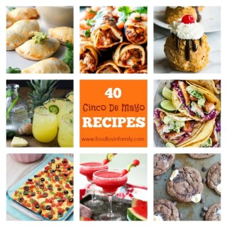 40 Easy Cinco De Mayo Recipes
