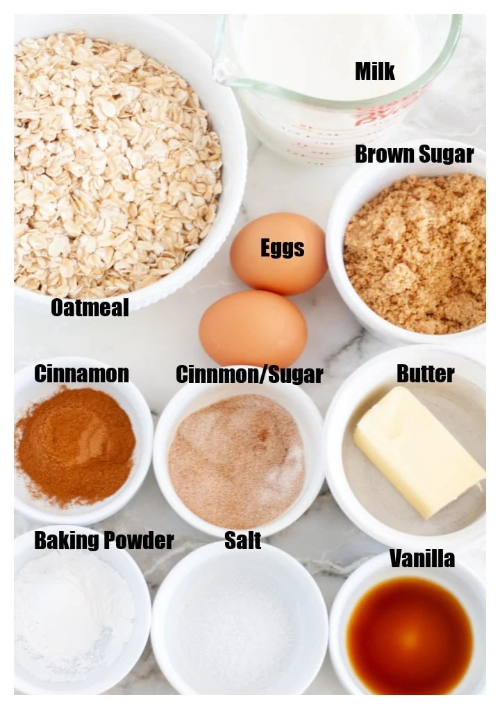 Oatmeal, eggs, brown sugar, baking powder, cinnamon, butter, vanilla