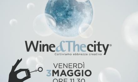 DOMANI PRESENTAZIONE – Wine&Thecity XII Edizione