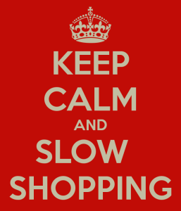keep-calm-and-slow-shopping