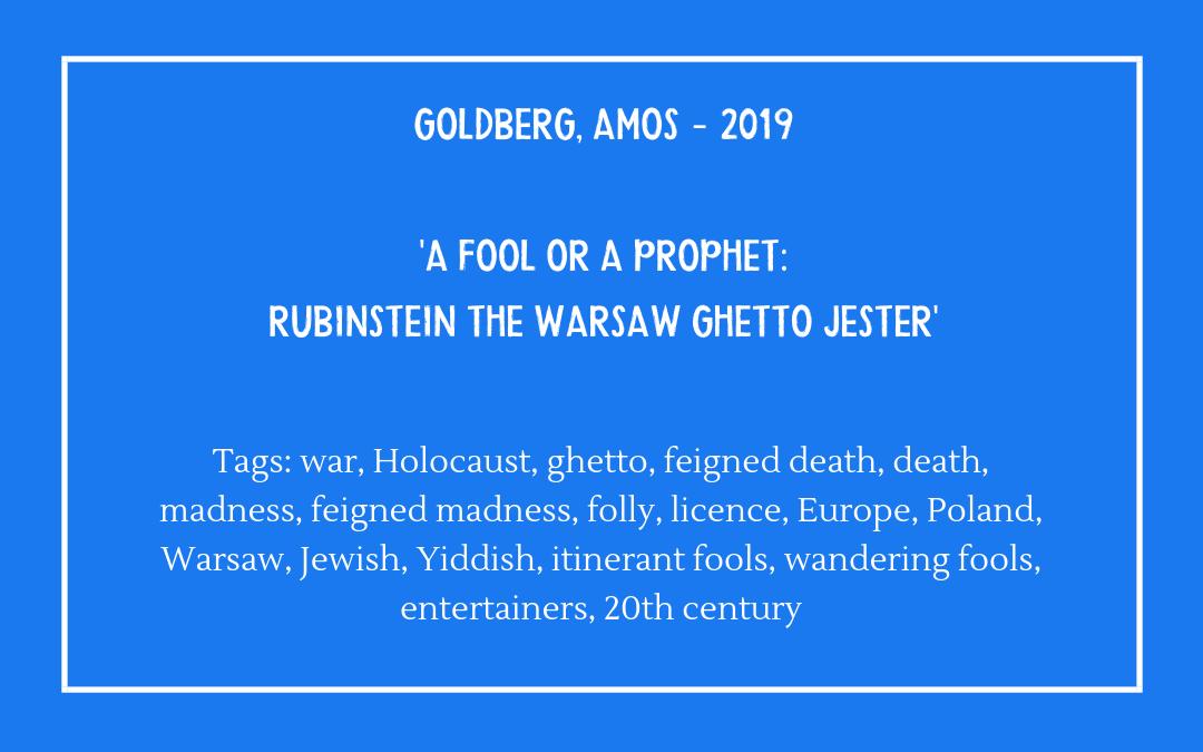 Goldberg, Amos – A Fool ora Prophet: Rubinstein the Warsaw Ghetto Jester