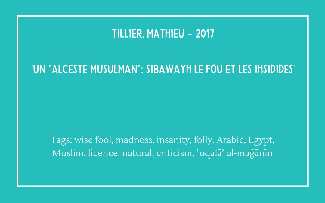 """Tillier, Mathieu – 'Un """"Alceste Musulman"""": Sibawayh le fou'"""