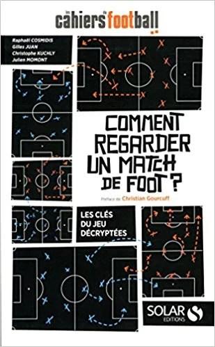 Couverture du livre Comment Regarder un Match de Foot