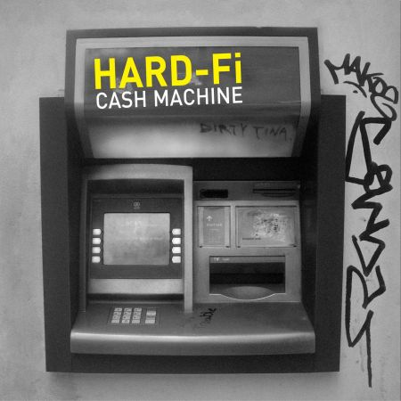 Hard-Fi_-_Cash_Machine[1]