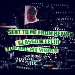 sent-to-me-from-heaven-glasgow-celtic-you-are-my-world
