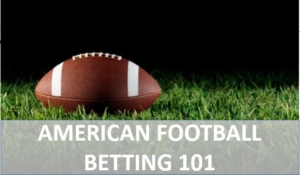 American Football Betting for Beginners