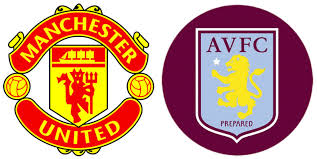 Manchester United vs Aston Villa – Match Prediction and Betting Tips