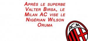 Après Birsa, le Milan AC sur Wilson Oruma ?
