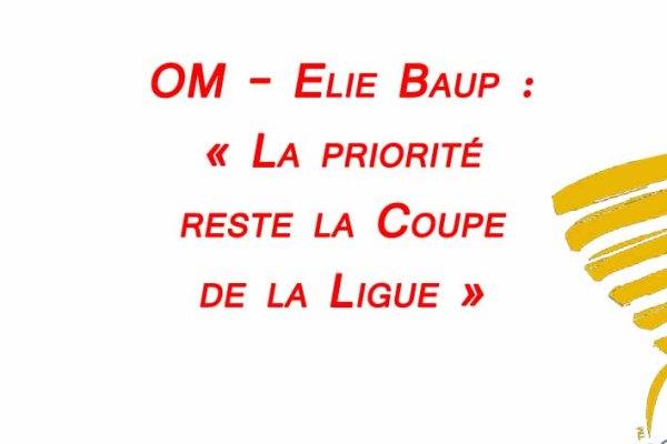 om-marseille-elie-baup-priorite-coupe-de-la-ligue