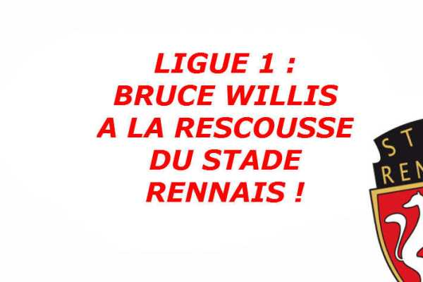 stade-rennais-pinault-appel-bruce-willis-sauver-relegation-illustration