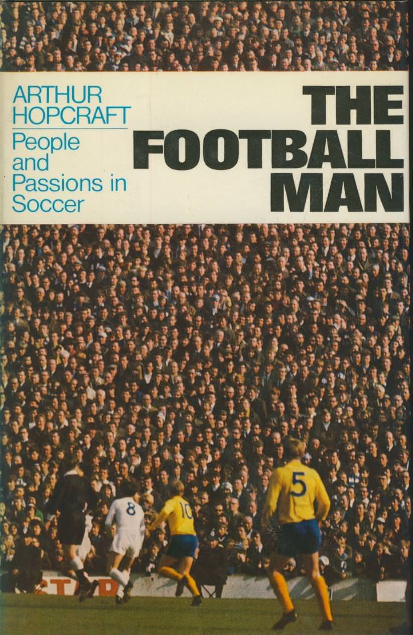 The Football Man - Arthur Hopcraft