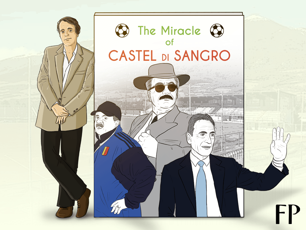 The Miracle of Castel di Sangro's author, the late Joe McGinniss, when writing about a small provincial Italian football team, went down the rabbit hole and came out into a real-life Mario Puzo novel, with a larger-than-life cast of characters.