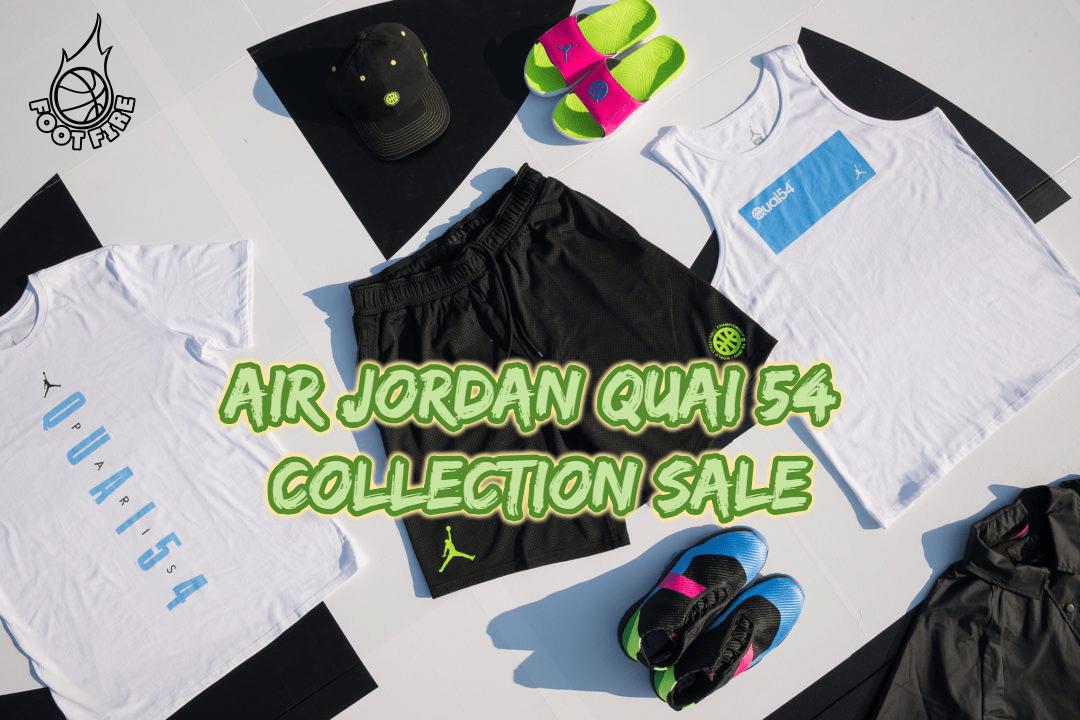 5d8a4a4c74d SALE - Jordan Brand Quai 54 2018 Collection | Foot Fire