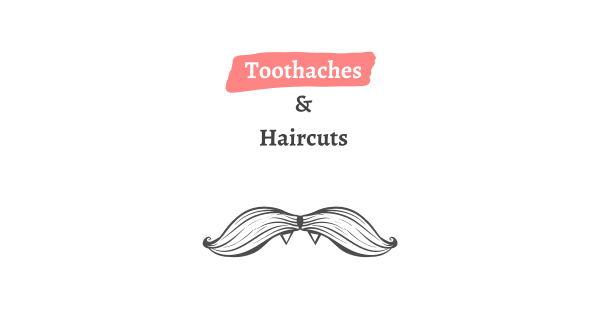 Toothaches and Haircuts graphic