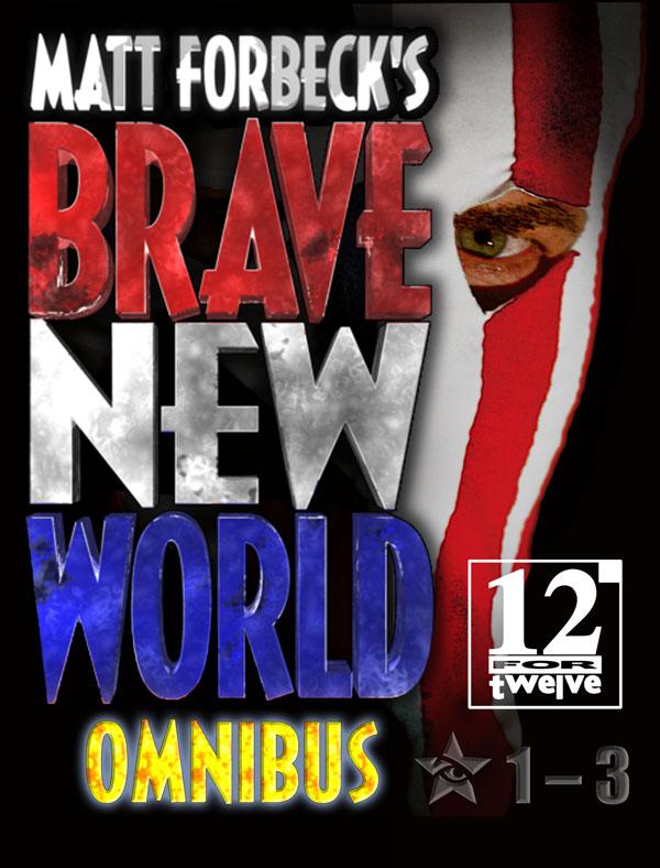 Matt Forbeck's Brave New World: Omnibus