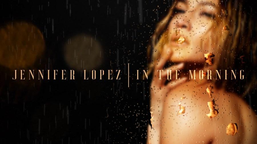 J.Lo – In The Morning – Lyrics Music Video