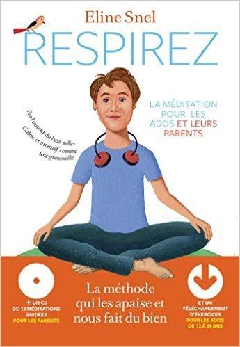 Respirez la méditation pour les ados et leurs parents