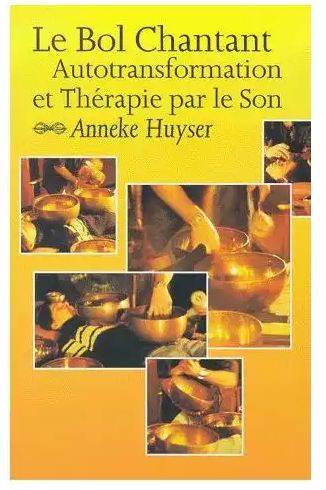 le bol chantant autotransformation et therapie par le son