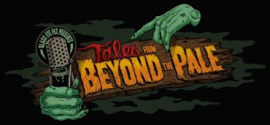 TALES FROM BEYOND THE PALE Launches Radio Plays For The Digital Age!
