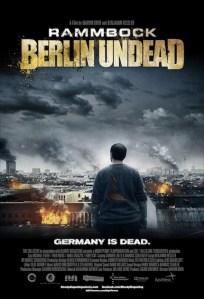 Attention BOSTON Geeks!  Win Passes to The German Zombie Film, RAMMBOCK: BERLIN UNDEAD!!!