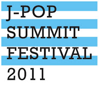 2011 J-POP SUMMIT FESTIVAL ANNOUNCES EXPANDED PROGRAMMING AND EVENTS!