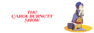 """<i>""""I'm So Glad We Had This Time Together""""</i> <br>THE CAROL BURNETT SHOW: THE ULTIMATE COLLECTION Comes To DVD"""