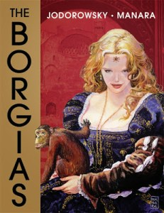 THE BORGIAS By Alejandro Jodorowsky and Milo Manara (graphic novel review)