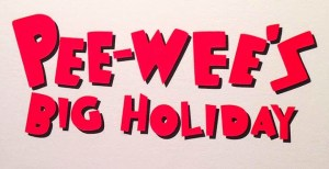 PEE-WEE'S BIG HOLIDAY' To Premiere On Netflix!