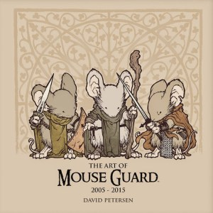 Archaia Announces David Petersen's THE ART OF MOUSE GUARD 2005-2015