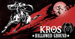 Kickstart This! KROS: HALLOWED GROUND GN by Tom Mandrake and John Ostrander!