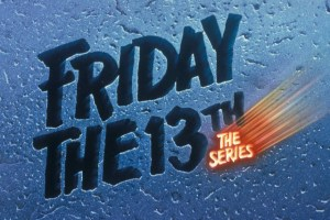 Curious Goods: A Look At FRIDAY THE 13TH: THE SERIES