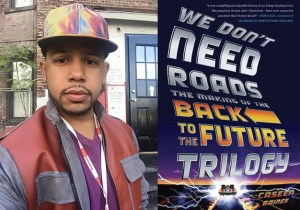FOG! Chats With CASEEN GAINES, Author of WE DON'T NEED ROADS: THE MAKING OF THE 'BACK TO THE FUTURE' TRILOGY