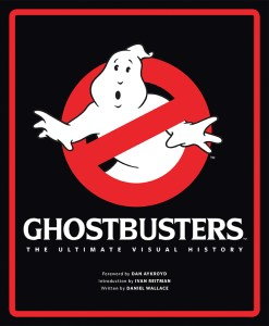 GHOSTBUSTERS: THE ULTIMATE VISUAL HISTORY Arrives, Looks Amazing and You Can Win One!