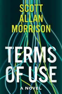 Read An Excerpt From Cyber Thriller TERMS OF USE by Scott Allan Morrison