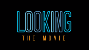 'Looking: The Movie' Arrives on Digital HD Today