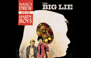 Nancy Drew and The Hardy Boys Return in Hardboiled Tale, 'The Big Lie'