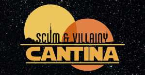 Scum & Villainy Cantina Celebrates May The Fourth By Extending Through June