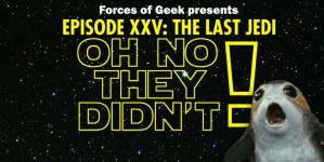 OH NO THEY DIDN'T! Podcast Episode 15: 'Star Wars: The Last Jedi'