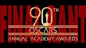 The 90th Academy Awards FINAL RANT!